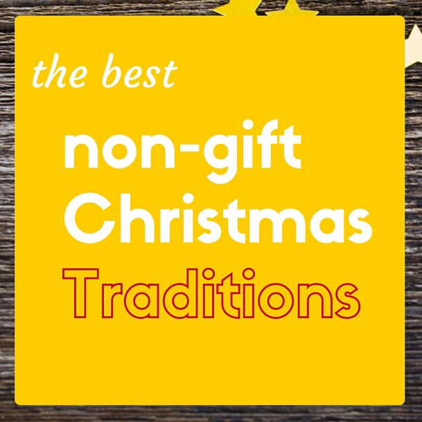 Fabulous ideas for the best non-gift Christmas traditions.