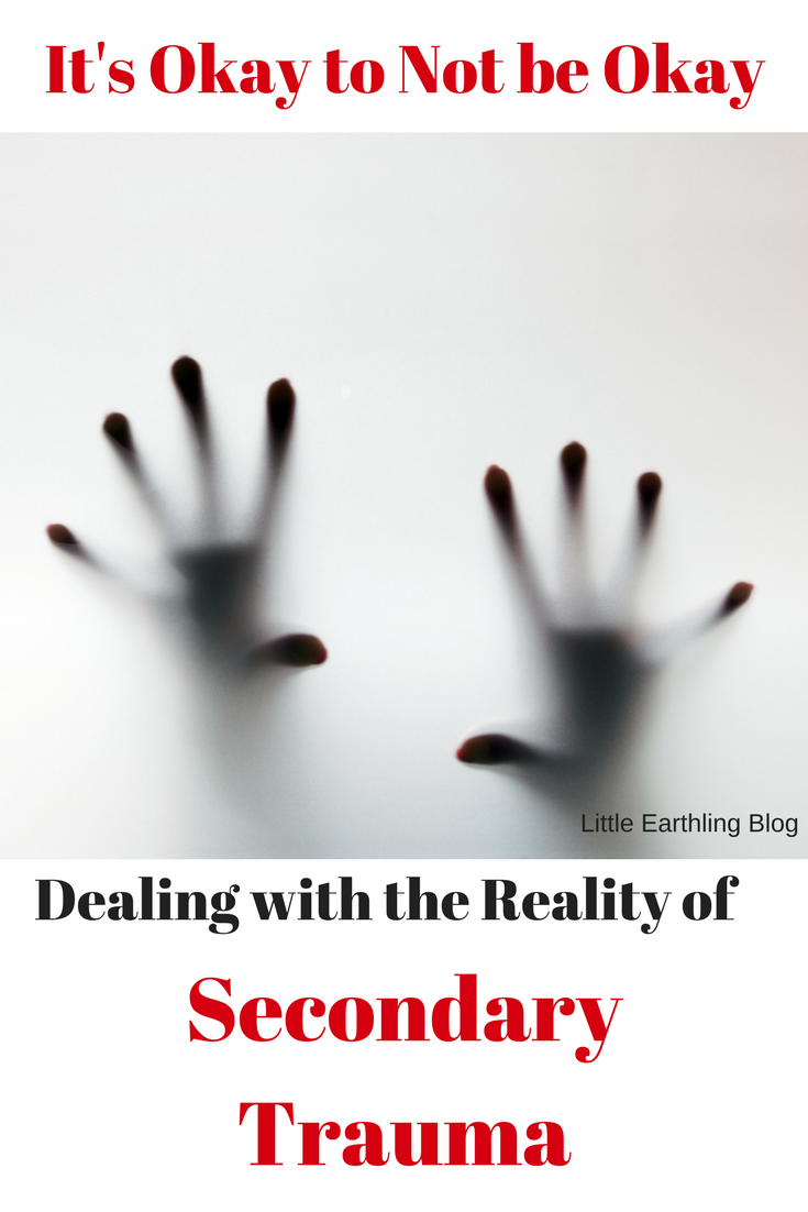 It's okay to not me okay: Dealing with the Reality of Secondary Trauma.