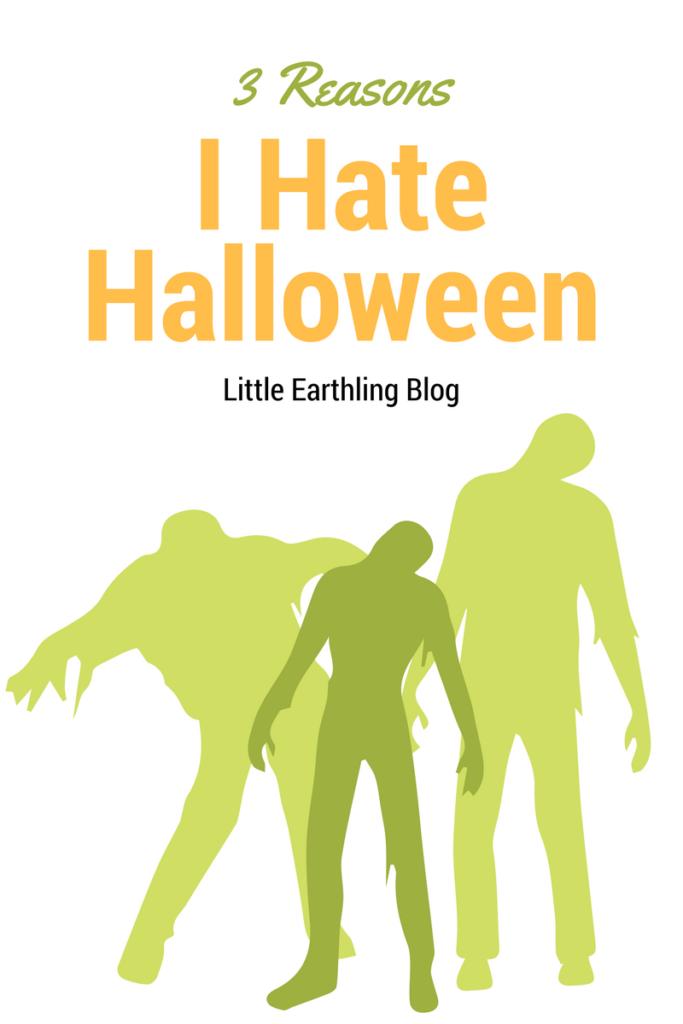 Three Reasons Why I Hate Halloween