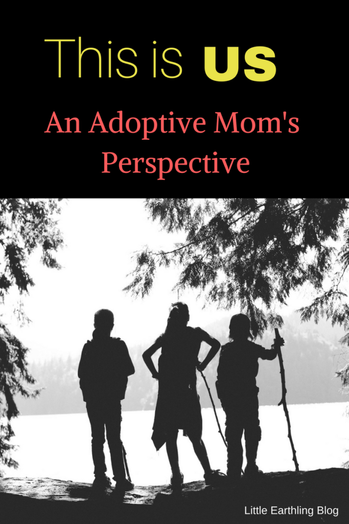 This is Us: An Adoptive Mom's Perspective