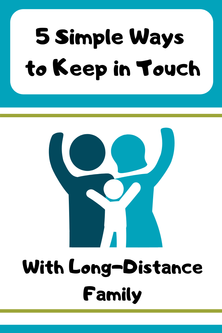 5 Simple ways to keep in touch with long-distance family.